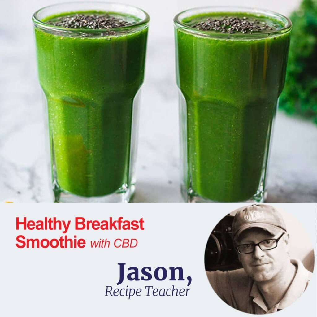 healthy breakfast smoothie with CBD